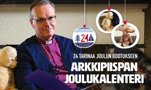 Mainoskuva arkkipiispan joulukalenterista. Arkkipiispa istuu sohvalla teddykarhun vieressä. Kuvan päällä on valkea teksti: Arkkipiispan joulukalenteri: 24 tarinaa joulun odotukseen.